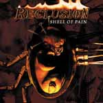 "RECLUSION ""Shell Of Pain"""