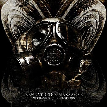 "BENEATH THE MASSACRE ""Mechanics of Dysfunction"""