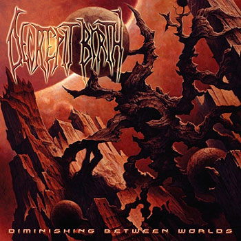 DECREPIT BIRTH «Diminishing Between Worlds»