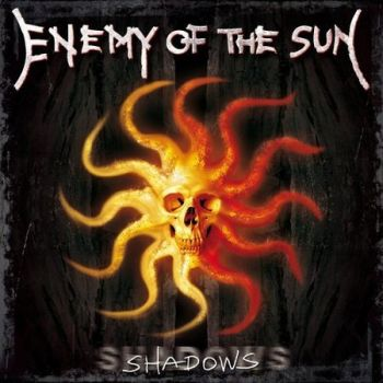 "ENEMY OF THE SUN ""Shadows"""