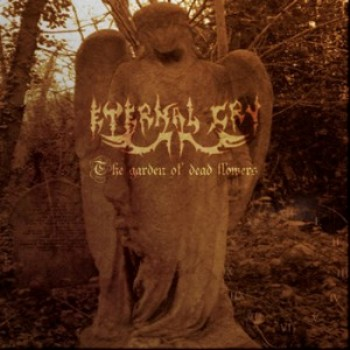 "ETERNAL CRY ""The Garden Of Dead Flowers"""