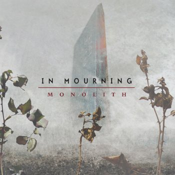 "IN MOURNING ""Monolith"""