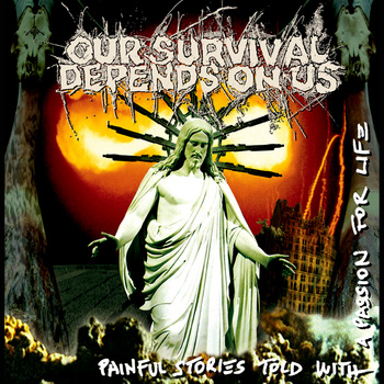"OUR SURVIVAL DEPENDS ON US ""Painful Stories Told With A Passion For """