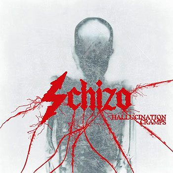 SCHIZO «Hallucination Cramps»