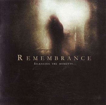 "REMEMBRANCE ""Silencing The Moments"""