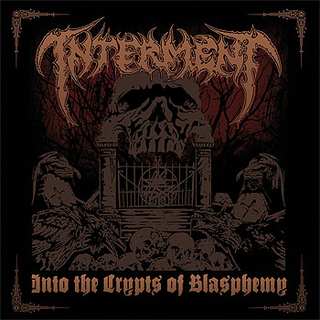 INTERMENT «Into the Crypts of Blasphemy»