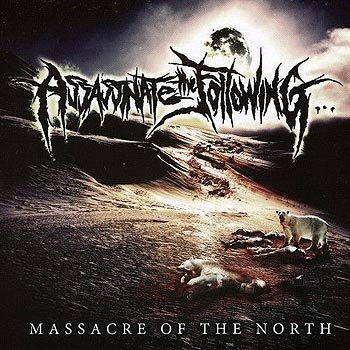 ASSASSINATE THE FOLLOWING «Massacre of the North»