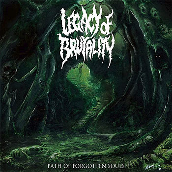 "LEGACY OF BRUTALITY ""Path of Forgotten Souls"""