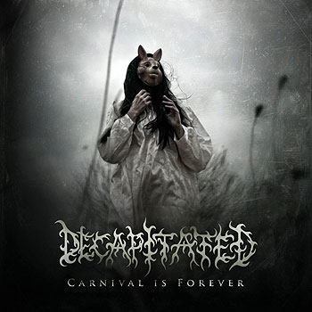 "DECAPITATED ""Carnival is Forever"""