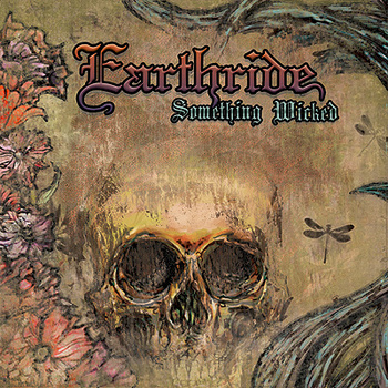 "EARTHRIDE ""Something Wicked"""