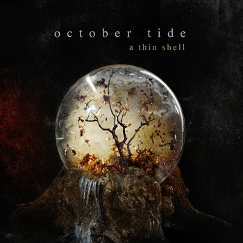 OCTOBER TIDE «A Thin Shell»