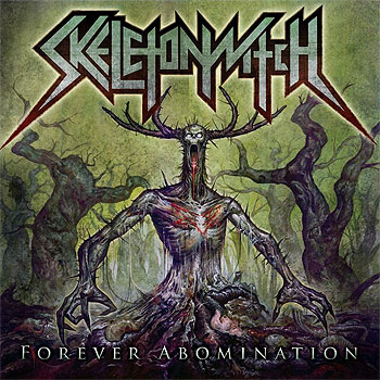 SKELETONWITCH «Forever Abomination»