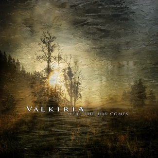 "VALKIRIA ""Here the Day Comes"""