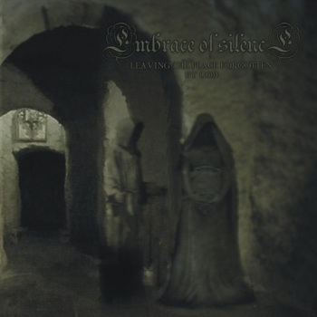 EMBRACE OF SILENCE «Leaving the Place Forgotten By God»