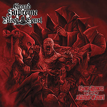 "GRAND SUPREME BLOOD COURT ""Bow Down Before the Blood Court"""