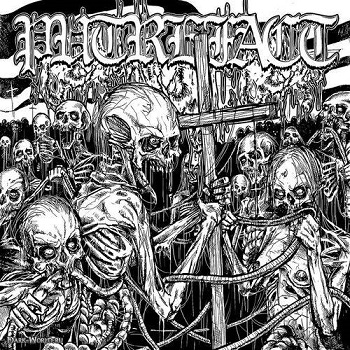 "PUTREFACT ""I Shall Die Upon this Putrefaction"""