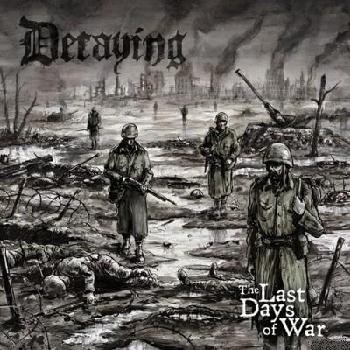 "DECAYING ""The Last Days of War"""