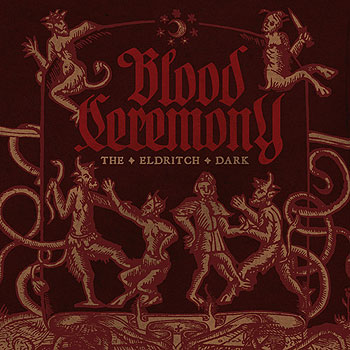 BLOOD CEREMONY «The Eldritch Dark»