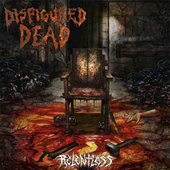 "DISFIGURED DEAD ""Relentless"""