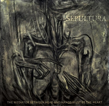 SEPULTURA «The Mediator Between Head and Hands Must Be the Heart»