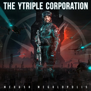 "THE YTRIPLE CORPORATION ""Medusa Megalopolis"""