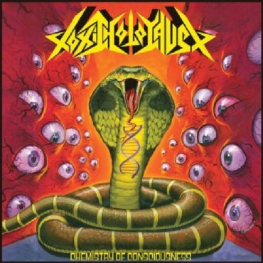 "TOXIC HOLOCAUST ""Chemistry of Consciousness"""