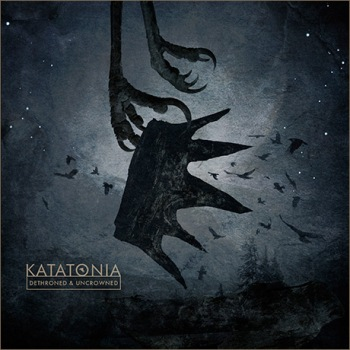 "KATATONIA ""Dethroned & Uncrowned"""