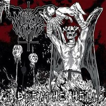 "MORBID VOMIT ""I Breathe Hell"""