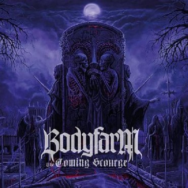 BODYFARM «The Coming Scourge»