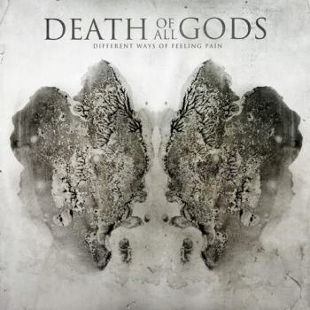 "DEATH OF ALL GODS ""Different Ways of Feeling Pain"""