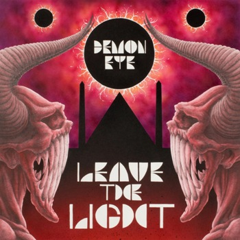 "DEMON EYE ""Leave the Light"""