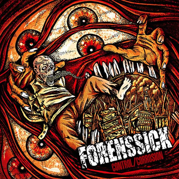 "FORENSSICK ""Control/Corrosion"""