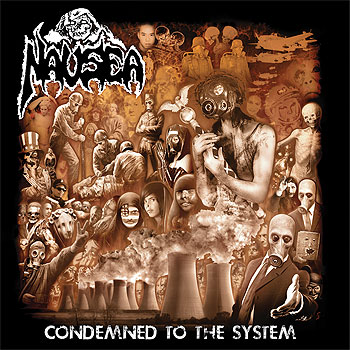 "NAUSEA ""Condemned to the System"""
