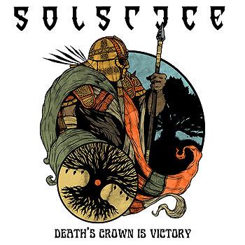 "SOLSTICE ""Death's Crown is Victory"""