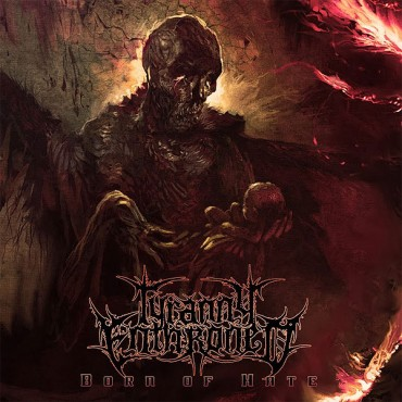 "TYRANNY ENTHRONED ""Born to Hate"""