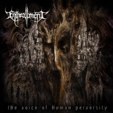 "ENTHRALLMENT ""The Voice of Human Perversity"""