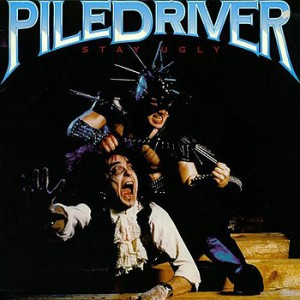 "Piledriver ""Stay Ugly"""