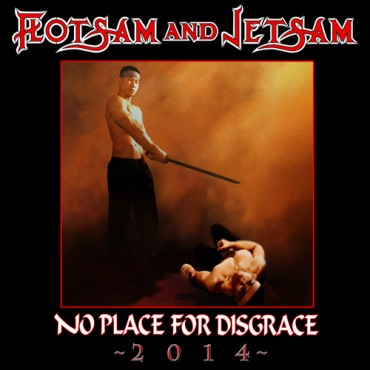 "FLOTSAM AND JETSAM ""No Place For Disgrace 2014"""