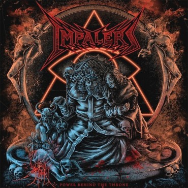 "IMPALERS ""Power Behind the Throne"""