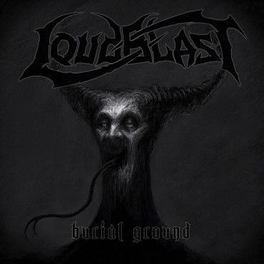 LOUDBLAST «Burial Ground»