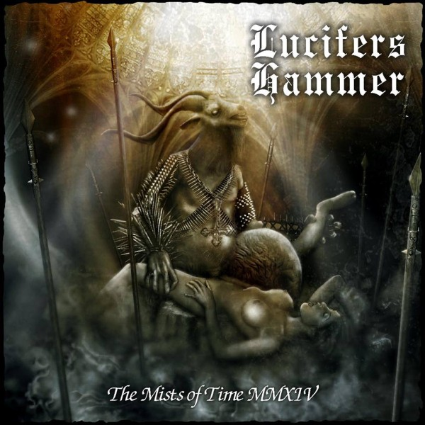 LUCIFERS HAMMER «Mists of Time MMXIV»