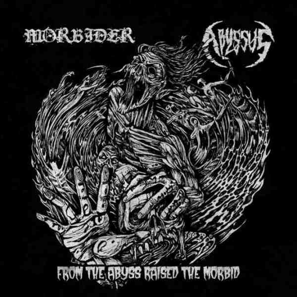 "MORBIDER/ABYSSUS ""From the Abyss Raised the Morbid"""