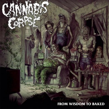 "CANNABIS CORPSE ""From Wisdom to Baked"""