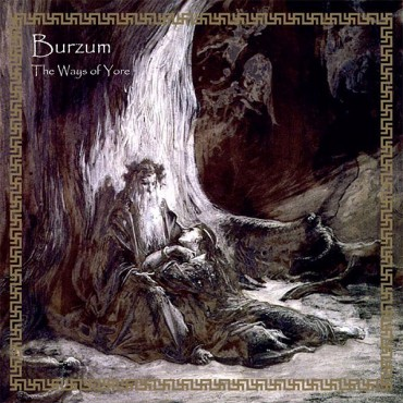 BURZUM «The Ways of Yore»
