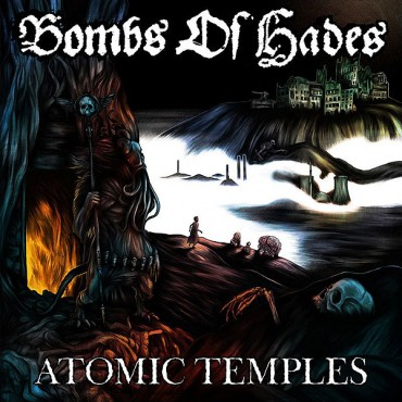 BOMBS OF HADES «Atomic Temples»
