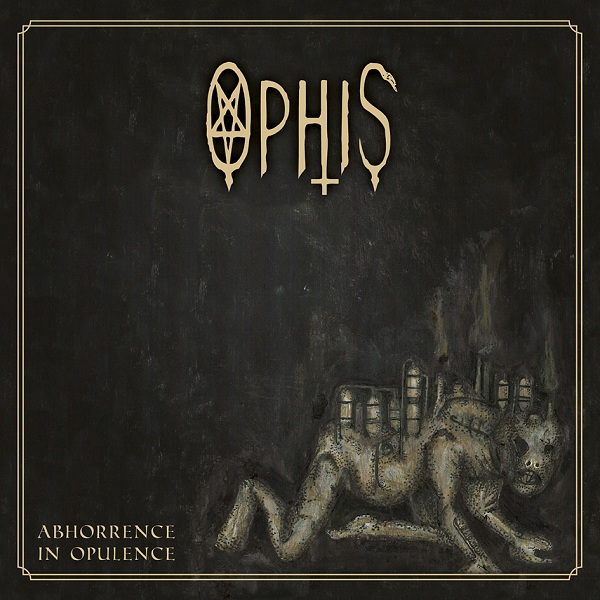 "OPHIS ""Abhorrence In Opulence"""