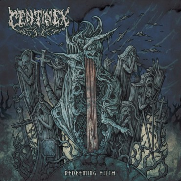 "CENTINEX ""Redeeming Filth"""
