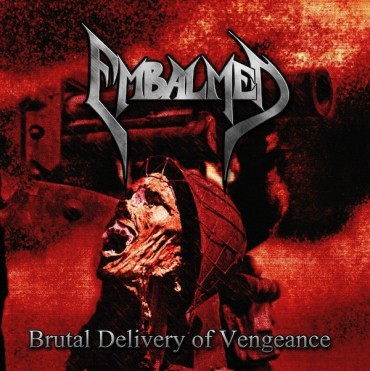 "EMBALMED ""Brutal Delivery of Vengeance"""