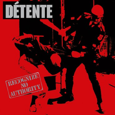 "DÉTENTE ""Recognize No Authority"""
