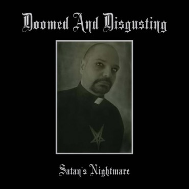 "DOOMED AND DISGUSTING ""Satan's Nightmare"""